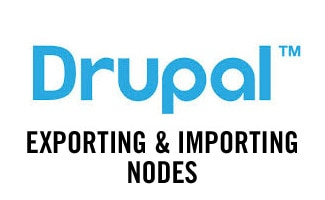 Drupal exporting and importing nodes