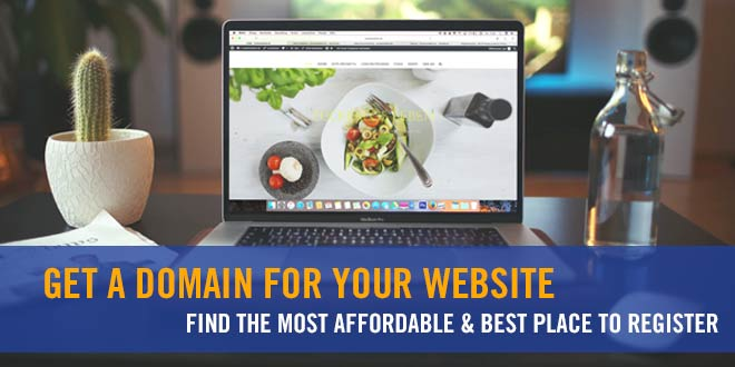 Get a Domain For Your Website: Find the Most Affordable and Best Place to Register