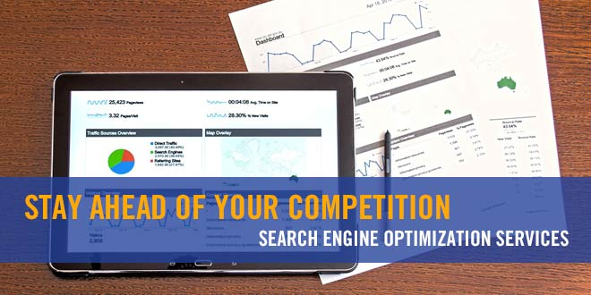 Search Engine Optimization: Stay Ahead of Your Competition