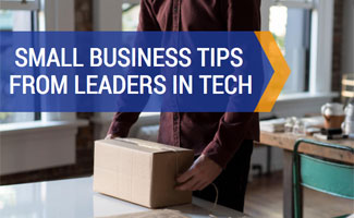 Small business packing: Small Business Tips for Success from Leaders in Tech