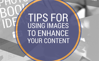 Tips for Using Images to Enhance your Content